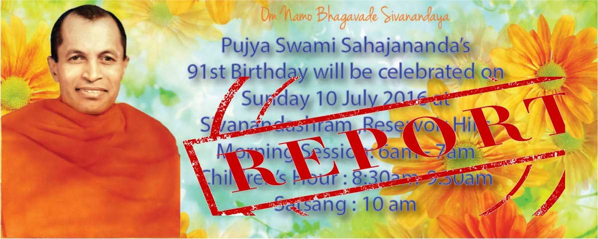 Report: Pujya Swami Sahajananda's 91st Birth Anniversary Celebrations